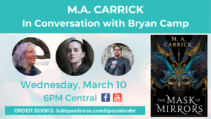 M.A. Carrick (Alyc Helms & Marie Brennan) In Conversation With Bryan Camp