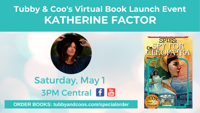 Katherine Factor & Choose Your Own Adventure SPIES: Spy For Cleopatra