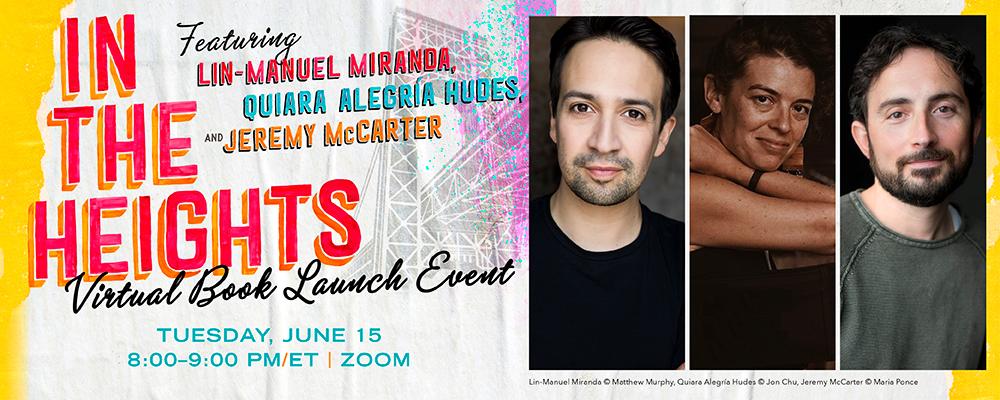 In the Heights Virtual Book Launch with Lin-Manuel Miranda, Quiara Alegría Hudes, & Jeremy McCarter!