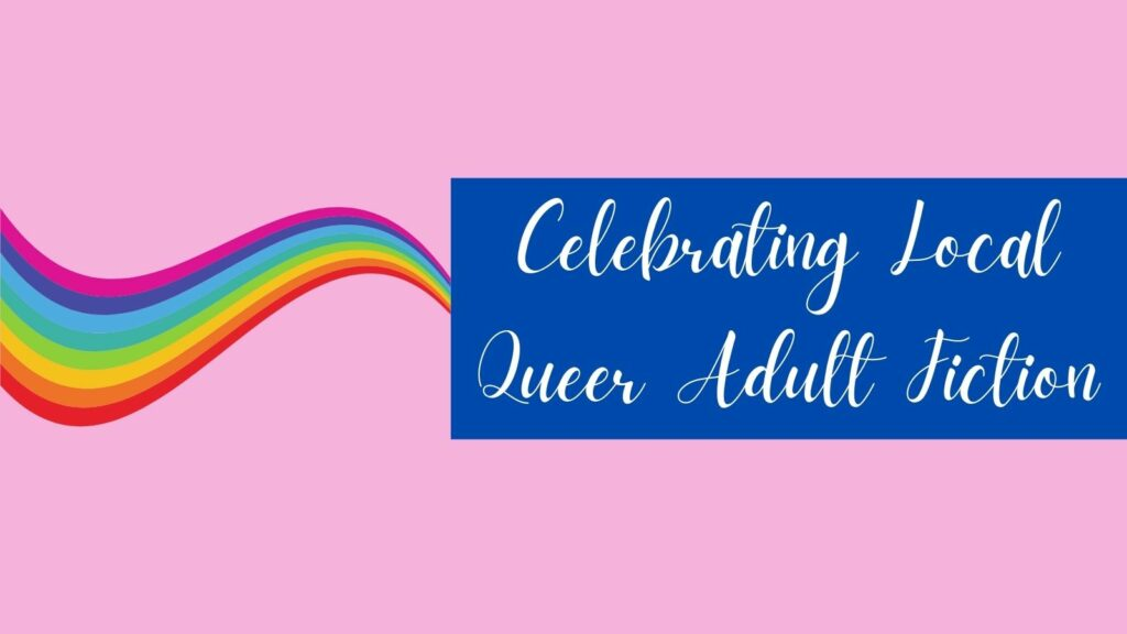 Celebrating Local Queer Authors - Adult Fiction Panel
