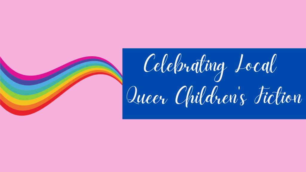 Celebrating Local Queer Authors - Children's Panel